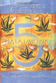 piata-umowa-toltecka-ksiega-madrosci-droga-do-swiata-prawdy-harmonii-i-milosci-u-iext33888218
