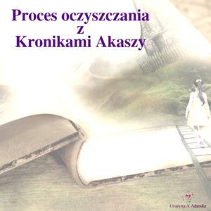 Proces Oczyszczania z Kronikami Akaszy
